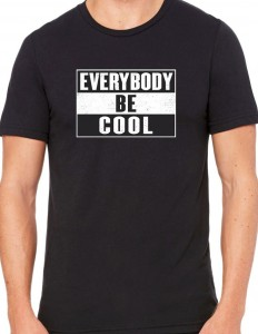 Everybody Be Cool